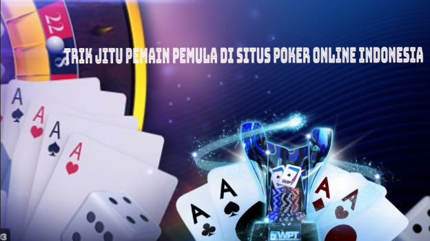 Cara Setor Deposit Poker Online Termudah Khusus Pemula